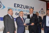 GENEL SAĞLIK SİGORTASI - Erzurum Vergi Ve İhracat Rekortmenleri Ödül Töreni