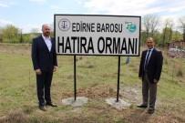 İSTİMLAK - Edirne Barosu Hatıra Ormanına 300 Adet Ihlamur Fidanı Dikildi