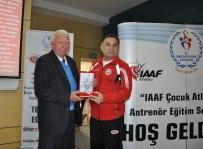 TÜRKİYE ATLETİZM FEDERASYONU - Olimpiyat 4.'Sü İsmail Akçay, Çocuk Atletizmi Seminerine Katıldı