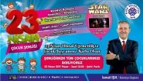 STAR WARS - Biga'da 23 Nisan'da Çocuk Şenliği Müjdesi