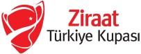 ZIRAAT TÜRKIYE KUPASı - Ziraat Türkiye Kupası'nda Yarı Final Programı Açıklandı