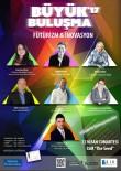 GİRİŞİMCİ KADIN - Büyük Buluşma'17 Fütürizm Ve İnovasyonun Liderlerini Bir Araya Getiriyor