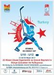 ZEYTİNBURNU BELEDİYESİ - 23 Nisan İstanbul Buz Hokeyi Turnuvası Başlıyor