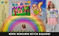 RESSAM - Kütahyalı Minik Ressam Nazife Elmas Yerli'nin Büyük Başarısı
