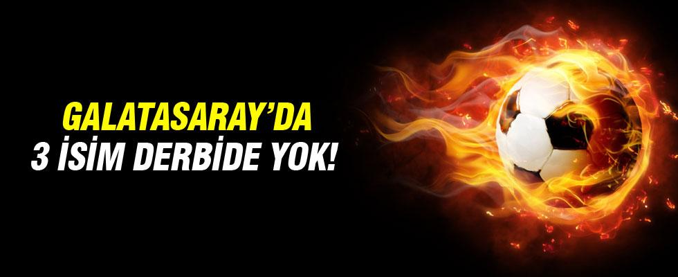 Galatasaray'da 3 futbolcu derbi kadrosuna alınmadı