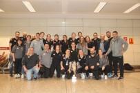 DÜNYA ŞAMPİYONASI - Avrupa Şampiyonu Vakıfbank Yurda Döndü