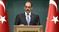 İBRAHİM KALIN - Cumhurbaşkanı Erdoğan'a Suikast Çağrısına Sert Tepki