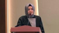AİLE VE SOSYAL POLİTİKALAR BAKANI - 'Kadının Olduğu Her Yerde Merhamet Ve Adalet Vardır'