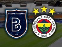 İSTANBUL BAŞAKŞEHİRSPOR - Yarı finalde gol düelllosu
