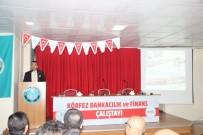 Burhaniye' De Körfez Bankacılık Ve Finans Çalıştayı Yapıldı