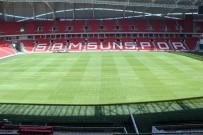 ULUSLARARASI - Samsunspor Stadı, 15 Gün Sonra Hazır