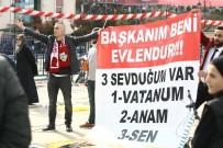 Pankart Açarak Cumhurbaşkanı Erdoğan'dan Kendisini Evlendirmesini İstedi