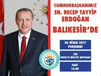 ERSIN YAZıCı - Cumhurbaşkanı Erdoğan Balıkesir'e Geliyor