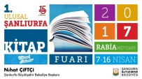 KITAP FUARı - 1. Ulusal Şanlıurfa Kitap Fuarı Başlıyor