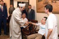 ALİHAN - Diyanet İşleri Başkanı Görmez, Otizmli Çocuklarla Bir Araya Geldi