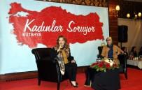VURAL KAVUNCU - AK Parti'den 'Kadınlar Soruyor' Programı