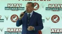 REYHANLI - Erdoğan'dan Suriye Açıklaması Açıklaması Olumlu Ama Yeterli Değil