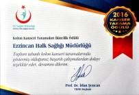 KANSER TARAMASI - Erzincan, Kanser Taramalarında Türkiye Birincisi Oldu
