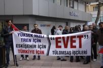 HıZLı TREN - TÜLOMSAŞ İşçileri 'Evet' Diyor