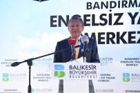 TOPLU TAŞIMA ARACI - Bandırma'da Engelsiz Yaşam Merkezi Açıldı
