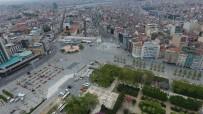 İSTANBUL VALİLİĞİ - Taksim'de Sessiz 1 Mayıs Havadan Görüntülendi