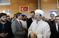 MEZHEPÇİLİK - Diyanet İşleri Başkanı Görmez Açıklaması 'Bağdat'ın Yıkılmasından Endişe Etmiyorum'