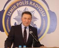 İZMIR EMNIYET MÜDÜRÜ - İzmir'de Polis Radyosu Açıldı