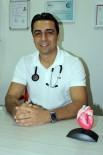 POTASYUM - Kardiyoloji Uzmanı Dr. Toptancı Açıklaması 'Yaz Sıcakları Kalp Krizini Tetikleyebilir'