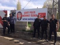 ŞEHİT POLİS - Malazgirt Şehidini Unutmadı