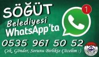 WHATSAPP - Söğüt Belediyesi 'Whatsapp İhbar Hattı' Devrede