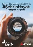 AKBAYıR - Beymen Ve Arçelik'ten Fotoğraf Yarışması