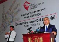 HAKKANIYET - 'Güncel Türk İşaret Dili Sözlüğü' Tanıtım Toplantısı Ankara'da Yapıldı