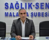SAĞLıK VE SOSYAL HIZMET ÇALıŞANLARı SENDIKASı - Sağlık-Sen Malatya Şube Başkanı Mehmet Bingöl Açıklaması