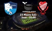 B.B. Erzurumspor Final Maçını Vodafone Arena'da Oynayacak