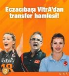 ECZACıBAŞı - Eczacıbaşı Vitra'dan Transfer Hamlesi