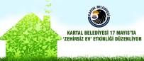 KARTAL BELEDİYESİ - Kartal'da Zehirsiz Ev Etkinliği