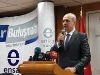 BÜROKRATİK OLİGARŞİ - Kurtulmuş Açıklaması 'Türkiye Bu Bölgede Daha Fazla Bölünmenin, Parçalanmanın Asla Adresi Olamaz'