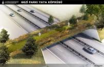 TAKSİM GEZİ PARKI - Taksim Gezi Parkı İle Maçka Demokrasi Parkı Arasına Ekolojik Yaya Köprüsü