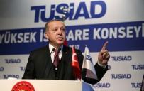 GÜMRÜK BIRLIĞI - Cumhurbaşkanı Erdoğan'dan AB Ve OHAL Açıklaması