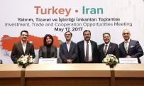 DıŞ EKONOMIK İLIŞKILER KURULU - Türkiye-İran İlişkileri Ankara'da Masaya Yatırıldı