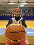 TÜRKIYE BASKETBOL FEDERASYONU - Merve Şapcı Açıklaması 'En Büyük Hayalim Başörtülü Sporcuların Sahalarda Olması'