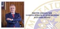 Rektör Çomaklı'nın 19 Mayıs Gençlik Ve Spor Bayramı Kutlama Mesajı