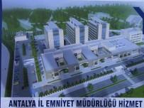 TEMEL ATMA TÖRENİ - Emniyete Modern Kompleks Hizmet Binası