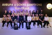 KADIN VOLEYBOL TAKIMI - Avrupa Ve Dünya Şampiyonu Vakıfbank, Basınla Buluştu