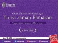 ÜMRANİYE BELEDİYESİ - Ümraniye, On Bir Ayın Sultanı Ramazan'a Hazır