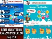 MUSTAFA DUMAN - Bitlis Belediyesinden Ramazan Etkinlikleri