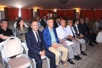 BAHATTİN YÜCEL - Kuşadası'nda 'Turizm Sektörü Ve Kayıtlı İstihdam' Konulu Konferans Düzenlendi
