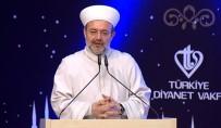 DİYANET İŞLERİ BAŞKANI - 2017'Nin Ramazan Teması Açıklaması 'Hak'