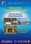 EYÜP SULTAN CAMİİ - Kartal Belediyesi'nden Cami Ve Türbelere Ramazan Ziyareti