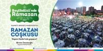 İLBER ORTAYLI - Ramazan, Beylikdüzü Yaşam Vadisi'nde Dolu Dolu Geçecek